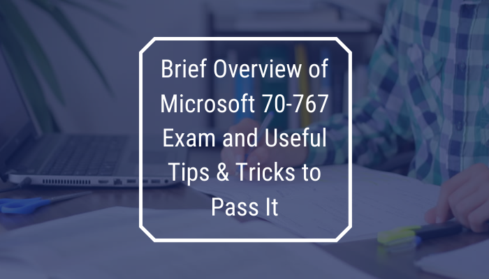 Microsoft Implementing a Data Warehouse using SQL, Microsoft Certification, 70-767 Implementing a Data Warehouse using SQL, 70-767 Online Test, 70-767 Questions, Microsoft 70-767 syllabus, Microsoft 70-768 Certification