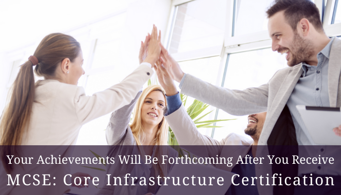 MCSE: Core Infrastructure Certification,MCSE: Core Infrastructure Certification Practice Test, 70-744, Securing Windows Server 2016, 70-745, Microsoft Implementing a Software-Defined Datacenter, 70-413, Designing and Implementing a Server Infrastructure, 70-414, Implementing an Advanced Server Infrastructure, 70-537, Configuring and Operating a Hybrid Cloud with Microsoft Azure Stack, MCSE: Core Infrastructure Jobs