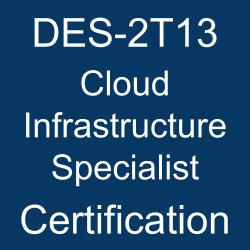 DELL EMC Certification, Cloud Infrastructure Specialist Certification Mock Test, DELL EMC Cloud Infrastructure Specialist Certification, Cloud Infrastructure Specialist Practice Test, Cloud Infrastructure Specialist Study Guide, Dell EMC Certified Specialist - Cloud Architect - Cloud Infrastructure (DECS-CA), DECS-CA, DECS-CA Mock Exam, DECS-CA Simulator, Dell EMC DECS-CA Questions, Dell EMC DECS-CA Practice Test, DES-2T13 Cloud Infrastructure Specialist, DES-2T13 Online Test, DES-2T13 Questions, DES-2T13 Quiz, DES-2T13, Dell EMC DES-2T13 Question Bank, DCS-CA
