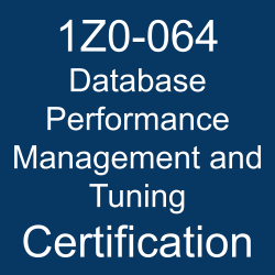 1Z0-064, 1Z0-064 Sample Questions, Oracle Database 12c, 1Z0-064 Study Guide, 1Z0-064 Practice Test, 1Z0-064 Simulator, 1Z0-064 Certification, Oracle Database 12.1 Mock Test, Oracle 1Z0-064 Questions and Answers, Oracle Certified Expert Oracle Database 12c Performance Management and Tuning (OCE), Oracle Database Performance Management and Tuning Certification Questions, Oracle Database Performance Management and Tuning Online Exam, Oracle Database 12c - Performance Management and Tuning, Database Performance Management and Tuning Exam Questions, Database Performance Management and Tuning, 1Z0-064 Study Guide PDF, 1Z0-064 Online Practice Test