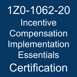 Oracle Sales Cloud 20B Mock Test, 1Z0-1062-20, Oracle 1Z0-1062-20 Questions and Answers, Oracle Incentive Compensation 2020 Certified Implementation Specialist (OCS), 1Z0-1062-20 Study Guide, 1Z0-1062-20 Practice Test, Oracle Incentive Compensation Implementation Essentials Certification Questions, 1Z0-1062-20 Sample Questions, 1Z0-1062-20 Simulator, Oracle Incentive Compensation Implementation Essentials Online Exam, Oracle Incentive Compensation 2020 Implementation Essentials, 1Z0-1062-20 Certification, Incentive Compensation Implementation Essentials Exam Questions, Incentive Compensation Implementation Essentials, 1Z0-1062-20 Study Guide PDF, 1Z0-1062-20 Online Practice Test, Oracle CX Sales