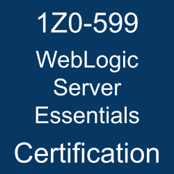 1Z0-599, 1Z0-599 Study Guide, 1Z0-599 Practice Test, 1Z0-599 Sample Questions, 1Z0-599 Simulator, Oracle WebLogic Server 12c Essentials, 1Z0-599 Certification, Oracle WebLogic Server, Oracle 1Z0-599 Questions and Answers, Oracle WebLogic Server 12c Certified Implementation Specialist (OCS), Oracle WebLogic Server Essentials Certification Questions, Oracle WebLogic Server Essentials Online Exam, WebLogic Server Essentials Exam Questions, WebLogic Server Essentials, 1Z0-599 Study Guide PDF, 1Z0-599 Online Practice Test, WebLogic Server 12c Mock Test