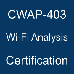 CWNP Wi-Fi Analysis Certification, Wi-Fi Analysis Mock Exam, Wi-Fi Analysis Question Bank, Wi-Fi Analysis, CWAP Exam Questions, CWNP CWAP Questions, Wireless Analysis Professional, CWNP CWAP Certification, Wi-Fi Analysis Sample Questions, CWAP Certification Questions and Answers, CWAP Certification Sample Questions, CWAP-403 Questions, CWAP-403 Quiz, CWAP-403, CWNP CWAP-403 Question Bank, CWNP CWAP-403 Practice Test Free