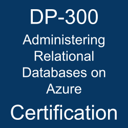 DP-300 pdf, DP-300 questions, DP-300 practice test, DP-300 dumps, DP-300 Study Guide, Microsoft Administering Relational Databases on Azure Certification, Microsoft Administering Relational Databases on Azure Questions, Microsoft Administering Relational Databases on Microsoft Azure, Microsoft Microsoft Azure, Microsoft Certification, Microsoft Certified - Azure Database Administrator Associate, DP-300 Administering Relational Databases on Azure, DP-300 Online Test, DP-300 Questions, DP-300 Quiz, DP-300, Microsoft Administering Relational Databases on Azure Certification, Administering Relational Databases on Azure Practice Test, Administering Relational Databases on Azure Study Guide, Microsoft DP-300 Question Bank, Administering Relational Databases on Azure Certification Mock Test, Administering Relational Databases on Azure Simulator, Administering Relational Databases on Azure Mock Exam, Microsoft Administering Relational Databases on Azure Questions, Administering Relational Databases on Azure, Microsoft Administering Relational Databases on Azure Practice Test