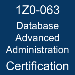 1Z0-063, Oracle Database 12c - Advanced Administration, 1Z0-063 Sample Questions, Oracle Database 12c, 1Z0-063 Study Guide, 1Z0-063 Practice Test, 1Z0-063 Simulator, 1Z0-063 Certification, 1z0-063 dumps, 1z0-063 exam, Oracle 1Z0-063 Questions and Answers, Oracle Database 12c Administrator Certified Professional (OCP), Oracle Database Advanced Administration Certification Questions, Oracle Database Advanced Administration Online Exam, Database Advanced Administration Exam Questions, Database Advanced Administration, 1Z0-063 Study Guide PDF, 1Z0-063 Online Practice Test, Oracle Database 12.1 Mock Test