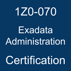 1Z0-070, 1Z0-070 Study Guide, oracle exadata administration, exadata administration, oracle exadata certification path, oracle exadata training, 1Z0-070 Practice Test, 1z0-070 dumps, 1Z0-070 Sample Questions, 1Z0-070 Simulator, Oracle Exadata X5 Administration, 1Z0-070 Certification, Oracle Exadata, Oracle 1Z0-070 Questions and Answers, Oracle Certified Expert Oracle Exadata X5 Administrator (OCE), Oracle Exadata Administration Certification Questions, Oracle Exadata Administration Online Exam, Exadata Administration Exam Questions, Exadata Administration, 1Z0-070 Study Guide PDF, 1Z0-070 Online Practice Test, Oracle Exadata Database Machine version X5-2 Mock Test