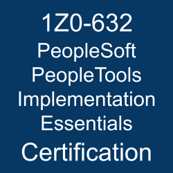1Z0-632, Oracle 1Z0-632 Questions and Answers, Oracle PeopleSoft PeopleTools 8.5x Certified Implementation Specialist (OCS), Oracle PeopleTools - Tools and Technology, 1Z0-632 Study Guide, 1Z0-632 Practice Test, 1z0-632 dumps, peoplesoft certification, Oracle PeopleSoft PeopleTools Implementation Essentials Certification Questions, 1Z0-632 Sample Questions, 1Z0-632 Simulator, Oracle PeopleSoft PeopleTools Implementation Essentials Online Exam, PeopleSoft PeopleTools 8.5x Implementation Essentials, 1Z0-632 Certification, PeopleSoft PeopleTools Implementation Essentials Exam Questions, PeopleSoft PeopleTools Implementation Essentials, 1Z0-632 Study Guide PDF, 1Z0-632 Online Practice Test, PeopleSoft PeopleTools & PeopleCode 8.x Mock Test