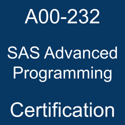 SAS Certification, A00-232, A00-232 Questions, A00-232 Sample Questions, A00-232 Questions and Answers, A00-232 Test, SAS Advanced Programming Online Test, SAS Advanced Programming Sample Questions, SAS Advanced Programming Exam Questions, SAS Advanced Programming Simulator, A00-232 Practice Test, SAS Advanced Programming, SAS Advanced Programming Certification Question Bank, SAS Advanced Programming Certification Questions and Answers, SAS Certified Professional - Advanced Programming Using SAS 9.4, SAS Advanced Programming Professional, A00-232 Study Guide, A00-232 Certification