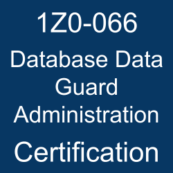 Oracle Database 12c, 1Z0-066, 1Z0-066 Study Guide, 1Z0-066 Practice Test, 1Z0-066 Sample Questions, 1Z0-066 Simulator, Oracle Database 12c - Data Guard Administration, 1Z0-066 Certification, Oracle Database 12.1 Mock Test, Oracle 1Z0-066 Questions and Answers, Oracle Certified Expert Oracle Database 12c Data Guard Administrator (OCE), Oracle Database Data Guard Administration Certification Questions, Oracle Database Data Guard Administration Online Exam, Database Data Guard Administration Exam Questions, Database Data Guard Administration, 1Z0-066 Study Guide PDF, 1Z0-066 Online Practice Test