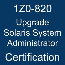 Oracle Solaris, 1Z0-820, 1Z0-820 Study Guide, 1Z0-820 Practice Test, 1Z0-820 Sample Questions, 1Z0-820 Simulator, 1Z0-820 Certification, Oracle 1Z0-820 Questions and Answers, Oracle Upgrade Solaris System Administrator Certification Questions, Oracle Upgrade Solaris System Administrator Online Exam, Upgrade Solaris System Administrator Exam Questions, Upgrade Solaris System Administrator, 1Z0-820 Study Guide PDF, 1Z0-820 Online Practice Test, Oracle Solaris 11.2 Mock Test