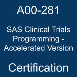 SAS, SAS A00-281, SAS Certification, A00-281, A00-281 Sample Questions, A00-281 Questions, A00-281 Questions and Answers, A00-281 Test, A00-281 Practice Test, A00-281 Study Guide, A00-281 Certification, SAS Clinical Trials Programming - Accelerated Version Online Test, SAS Clinical Trials Programming - Accelerated Version Sample Questions, SAS Clinical Trials Programming - Accelerated Version Exam Questions, SAS Clinical Trials Programming - Accelerated Version Simulator, SAS Clinical Trials Programming - Accelerated Version, SAS Clinical Trials Programming - Accelerated Version Certification Question Bank, SAS Clinical Trials Programming - Accelerated Version Certification Questions and Answers, SAS Certified Clinical Trials Programming Using SAS 9 - Accelerated Version, SAS Certified Clinical Trials Programming - Accelerated Version