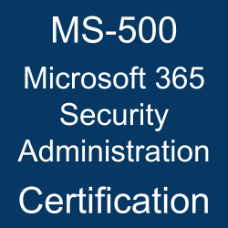 MS-500 pdf, MS-500 questions, MS-500 practice test, MS-500 dumps, MS-500 Study Guide, Microsoft 365 Security Administration Certification, Microsoft365 Security Administration Questions, Microsoft Microsoft 365 Security Administration, Microsoft Microsoft 365, Microsoft Certification, Microsoft 365 Certified - Security Administrator Associate, MS-500 Microsoft 365 Security Administration, MS-500 Online Test, MS-500 Questions, MS-500 Quiz, MS-500, Microsoft 365 Security Administration Certification, Microsoft 365 Security Administration Practice Test, Microsoft 365 Security Administration Study Guide, Microsoft MS-500 Question Bank, Microsoft 365 Security Administration Simulator, Microsoft 365 Security Administration Mock Exam, Microsoft 365 Security Administration Questions