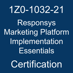 Oracle Marketing Cloud, 1Z0-1032-21, Oracle 1Z0-1032-21 Questions and Answers, Oracle Responsys Marketing Platform 2021 Certified Implementation Specialist (OCS), 1Z0-1032-21 Study Guide, 1Z0-1032-21 Practice Test, Oracle Responsys Marketing Platform Implementation Essentials Certification Questions, 1Z0-1032-21 Sample Questions, 1Z0-1032-21 Simulator, Oracle Responsys Marketing Platform Implementation Essentials Online Exam, Oracle Responsys Marketing Platform 2021 Implementation Essentials, 1Z0-1032-21 Certification, Responsys Marketing Platform Implementation Essentials Exam Questions, Responsys Marketing Platform Implementation Essentials, 1Z0-1032-21 Study Guide PDF, 1Z0-1032-21 Online Practice Test, Oracle Marketing Cloud 21A and 21B Mock Test