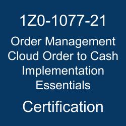 Oracle Order Management Cloud Order to Cash Implementation Essentials Certification Questions, Oracle Order Management Cloud Order to Cash Implementation Essentials Online Exam, Order Management Cloud Order to Cash Implementation Essentials Exam Questions, Order Management Cloud Order to Cash Implementation Essentials, 1Z0-1077-21, Oracle 1Z0-1077-21 Questions and Answers, Oracle Order Management Cloud Order to Cash 2021 Certified Implementation Specialist (OCS), Oracle Order Management Cloud, 1Z0-1077-21 Study Guide, 1Z0-1077-21 Practice Test, 1Z0-1077-21 Sample Questions, 1Z0-1077-21 Simulator, Oracle Order Management Cloud Order to Cash 2021 Implementation Essentials, 1Z0-1077-21 Certification, 1Z0-1077-21 Study Guide PDF, 1Z0-1077-21 Online Practice Test, Oracle Order Management Cloud Solutions 21B Mock Test