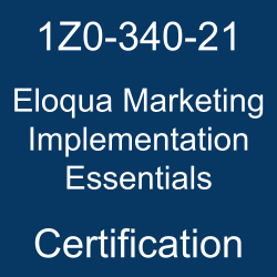 Oracle Marketing Cloud, 1Z0-340-21, Oracle 1Z0-340-21 Questions and Answers, Oracle Eloqua Marketing 2021 Certified Implementation Specialist (OCS), 1Z0-340-21 Study Guide, 1Z0-340-21 Practice Test, Oracle Eloqua Marketing Implementation Essentials Certification Questions, 1Z0-340-21 Sample Questions, 1Z0-340-21 Simulator, Oracle Eloqua Marketing Implementation Essentials Online Exam, Oracle Eloqua Marketing 2021 Implementation Essentials, 1Z0-340-21 Certification, Eloqua Marketing Implementation Essentials Exam Questions, Eloqua Marketing Implementation Essentials, 1Z0-340-21 Study Guide PDF, 1Z0-340-21 Online Practice Test, Oracle Eloqua Marketing Cloud Service 21A and 21B Mock Test