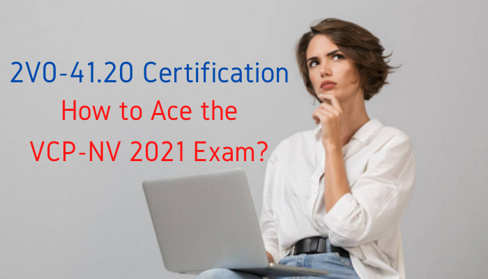 2v0-41.20, 2v0-41.20 dumps, 2v0-41.20 exam dumps, professional vmware nsx-t data center 3.0 (2v0-41.20), 2v0-41.20 exam, vcp-nv, vcp-nv 2021, vcp-nv 2021 study guide, vcp-nv 2021 dumps, vcp-nv 2021 exam, vcp-nv 2021 exam code, nsx-t certification, nsx-t exam, nsx-t 3.0 exam dumps, nsx certification