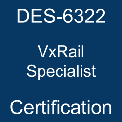 DES-6322 pdf, DES-6322 questions, DES-6322 practice test, DES-6322 dumps, DES-6322 Study Guide, Dell EMC VxRail Specialist Certification, Dell EMC DCS-IE Questions, Dell EMC VxRail Specialist for Implementation Engineer, Dell EMC VxRail Appliance 7.0, DELL EMC Certification, DCS-IE Mock Exam, DCS-IE, Dell EMC DCS-IE Practice Test, DELL EMC DCS-IE Questions, DCS-IE Simulator, Dell EMC Certified Specialist - Implementation Engineer - VxRail (DCS-IE), DES-6322 VxRail Specialist, DES-6322 Online Test, DES-6322 Questions, DES-6322 Quiz, DES-6322, Dell EMC VxRail Specialist Certification, VxRail Specialist Practice Test, VxRail Specialist Study Guide, Dell EMC DES-6322 Question Bank, VxRail Specialist Certification Mock Test