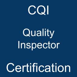 ASQ, ASQ CQI, Quality Control, ASQ Quality Inspector Exam Questions, ASQ Quality Inspector Question Bank, ASQ Quality Inspector Questions, ASQ Quality Inspector Test Questions, ASQ Quality Inspector Study Guide, ASQ CQI Quiz, ASQ CQI Exam, CQI, CQI Question Bank, CQI Certification, CQI Questions, CQI Body of Knowledge (BOK), CQI Practice Test, CQI Study Guide Material, CQI Sample Exam, Quality Inspector, Quality Inspector Certification, ASQ Certified Quality Inspector