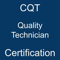ASQ, ASQ CQT, Quality Control, ASQ Quality Technician Exam Questions, ASQ Quality Technician Question Bank, ASQ Quality Technician Questions, ASQ Quality Technician Test Questions, ASQ Quality Technician Study Guide, ASQ CQT Quiz, ASQ CQT Exam, CQT, CQT Question Bank, CQT Certification, CQT Questions, CQT Body of Knowledge (BOK), CQT Practice Test, CQT Study Guide Material, CQT Sample Exam, Quality Technician, Quality Technician Certification, ASQ Certified Quality Technician