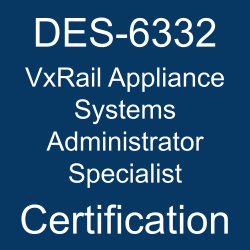 DES-6332 pdf, DES-6332 questions, DES-6332 practice test, DES-6332 dumps, DES-6332 Study Guide, Dell EMC VxRail Appliance Systems Administrator Specialist Certification, Dell EMC DCS-SA Questions, Dell EMC VxRail Appliance Specialist Exam for Systems Administrator, Dell EMC VxRail Appliance, DELL EMC Certification, DELL EMC DCS-SA Practice Test, DELL EMC DCS-SA Questions, DCS-SA, DCS-SA Mock Exam, DCS-SA Simulator, Dell EMC Certified Specialist - Systems Administrator - VxRail Appliance, DES-6332 VxRail Appliance Systems Administrator Specialist, DES-6332 Online Test, DES-6332 Questions, DES-6332 Quiz, DES-6332, Dell EMC VxRail Appliance Systems Administrator Specialist Certification, VxRail Appliance Systems Administrator Specialist Practice Test, VxRail Appliance Systems Administrator Specialist Study Guide, Dell EMC DES-6332 Question Bank, VxRail Appliance Systems Administrator Specialist Certification Mock Test