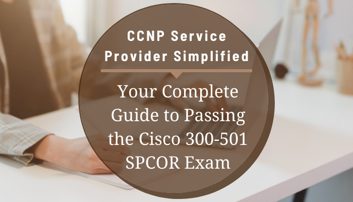 Cisco Certification, CCNP Service Provider Certification Mock Test, Cisco CCNP Service Provider Certification, CCNP Service Provider Mock Exam, CCNP Service Provider Practice Test, Cisco CCNP Service Provider Primer, CCNP Service Provider Question Bank, CCNP Service Provider Simulator, CCNP Service Provider Study Guide, CCNP Service Provider, 350-501 CCNP Service Provider, 350-501 Online Test, 350-501 Questions, 350-501 Quiz, 350-501, Cisco 350-501 Question Bank, SPCOR Exam Questions, Cisco SPCOR Questions, Implementing and Operating Cisco Service Provider Network Core Technologies, Cisco SPCOR Practice Test