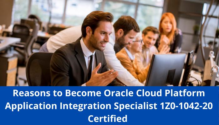 Oracle Cloud Platform Application Integration 2020 Certified Specialist (OCS), Cloud Platform Application Integration Specialist, 1Z0-1042-20 exam, 1Z0-1042-20 certification, 1Z0-1042-20 syllabus, 1Z0-1042-20 practice test, 1Z0-1042-20 study guide, 1Z0-1042-20 benefits, 1Z0-1042-20 sample questions,