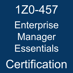 1Z0-457, Oracle Enterprise Manager, 1Z0-457 Study Guide, 1Z0-457 Practice Test, 1Z0-457 Sample Questions, 1Z0-457 Simulator, Oracle Enterprise Manager 12c Essentials, 1Z0-457 Certification, Oracle 1Z0-457 Questions and Answers, Oracle Enterprise Manager 12c Certified Implementation Specialist (OCS), Oracle Enterprise Manager Essentials Certification Questions, Oracle Enterprise Manager Essentials Online Exam, Enterprise Manager Essentials Exam Questions, Enterprise Manager Essentials, 1Z0-457 Study Guide PDF, 1Z0-457 Online Practice Test, Enterprise Manager 12c Mock Test