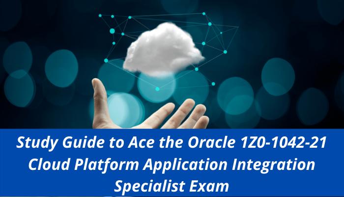Oracle Integration Cloud, Oracle Cloud Platform Application Integration Specialist Certification Questions, Oracle Cloud Platform Application Integration Specialist Online Exam, Cloud Platform Application Integration Specialist Exam Questions, Cloud Platform Application Integration Specialist, 1Z0-1042-21, Oracle 1Z0-1042-21 Questions and Answers, Oracle Cloud Platform Application Integration 2021 Certified Specialist (OCS), 1Z0-1042-21 Study Guide, 1Z0-1042-21 Practice Test, 1Z0-1042-21 Sample Questions, 1Z0-1042-21 Simulator, Oracle Cloud Platform Application Integration 2021 Specialist, 1Z0-1042-21 Certification, 1Z0-1042-21 Study Guide PDF, 1Z0-1042-21 Online Practice Test, Oracle Application Development 2021 Mock Test, 1Z0-1042-21 career, 1Z0-1042-21 benefits,