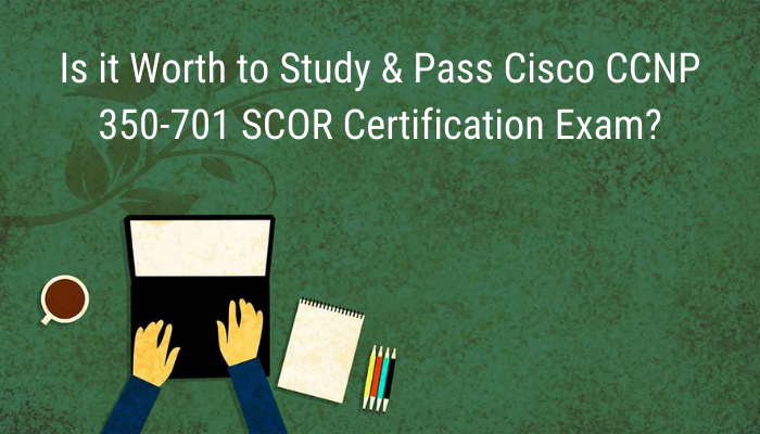 350-701, 350-701 CCNP Security, 350-701 Online Test, 350-701 Questions, 350-701 Quiz, ccnp security, CCNP Security Certification Mock Test, CCNP Security Mock Exam, CCNP Security Practice Test, CCNP Security Question Bank, CCNP Security Simulator, CCNP Security Study Guide, Cisco 350-701 Question Bank, Cisco CCNP Security Certification, Cisco CCNP Security Primer, Cisco Certification, Cisco SCOR Practice Test, Cisco SCOR Questions, Implementing and Operating Cisco Security Core Technologies, SCOR Exam Questions